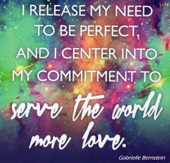 I Release My Need To Be Perfect